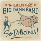 So Delicious [Digipak] by The Reverend Peyton's Big Damn Band (CD, Feb-2015, Shanachie)
