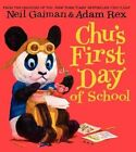 Chu's First Day of School by Neil Gaiman (Hardback, 2014)