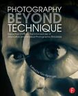 Photography Beyond Technique: Essays from F295 on the Informed Use of Alternative and Historical Photographic Processes by Taylor & Francis Ltd (Paperback, 2014)