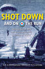 Shot Down and on the Run: True Stories of RAF and Commonwealth Aircrews of WWII by Air Commodore Graham Pitchfork (Paperback, 2007)