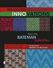 Weaving Innovations from the Bateman Collection by Nancy A. Tracy, Marjorie Fiddler, Robyn Spady (Hardback, 2016)