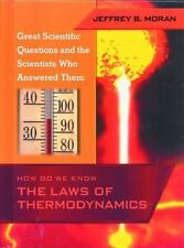 How Do We Know the Laws of Thermodynamics (Great Scientific Questions and the