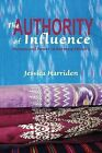The Authority of Influence: Women and Power in Burmese History by Jessica Harriden (Paperback, 2012)