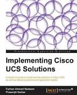 Implementing Cisco UCS Solutions by Prasenjit Sarkar, Farhan Ahmed Nadeem (Paperback, 2013)