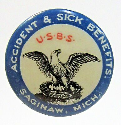 1890's U.s.b.s Banking & Insurance Accident & Sick Benefits Saginaw Michigan Pinback Button ^ Dependable Performance