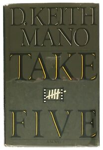 D. Keith Mano - Take Five: A Novel in Which Things Happen FIRST EDITION