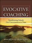 Evocative Coaching: Transforming Schools One Conversation at a Time by Megan Tschannen-Moran, Bob Tschannen-Moran (Paperback, 2010)