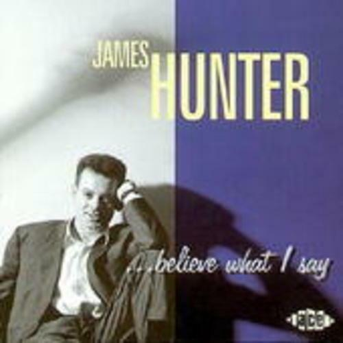 1 von 1 - Believe What I Say von James Hunter (1996)