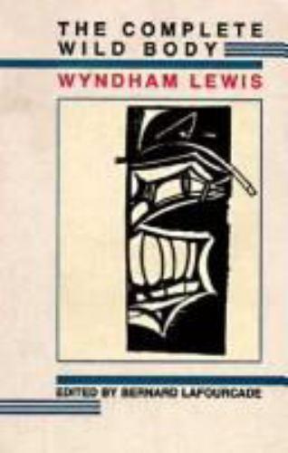 The Complete Wild Body, Wyndham Lewis, Good Book