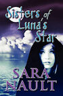 Sisters of Luna's Star by Sara Nault (Paperback / softback, 2009)