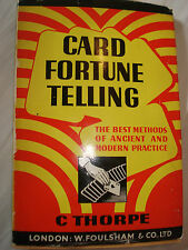 Card Fortune Telling. The Best Methods of Ancient & Modern Practice., C. Thorpe