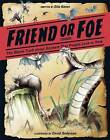 Friend or Foe: The Whole Truth about Animals That People Love to Hate by Etta Kaner (Hardback, 2015)