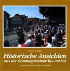 Historische Ansichten aus der Gesamtgemeinde Rot am See von Herbert Schüssler (1993, Gebundene Ausgabe)