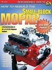 How to Rebuild the Small-Block Mopar by William Burt (Hardback, 2008)