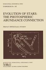 Evolution of Stars : The Photospheric Abundance Connection 145 (1991, Hardcover)