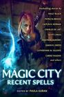 Magic City: Recent Spells: Recent spells by Simon R. Green, Holly Black, Jim Butcher, Patricia Briggs, Carrie Vaughn, Charles De Lint (Paperback, 2014)