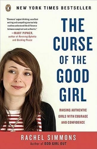 1 of 1 - The Curse of the Good Girl: Raising Authentic Girls with Courage and Confidence
