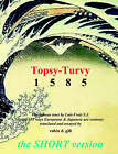 Topsy-Turvy 1585 - The Short Version by Robin D Gill (Paperback / softback, 2005)