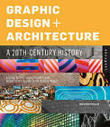 Graphic Design and Architecture, a 20th Century History: A Guide to Type, Image, Symbol, and Visual Storytelling in the Modern World by Richard Poulin (Paperback, 2012)