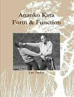 Ananko Kata Form & Function by Lee Taylor (Paperback, 2014)