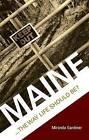 Maine: ...the Way Life Should Be? by Miranda Gardiner (Paperback / softback, 2009)