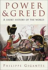 NEW - Power and Greed: A Short History of the World by Gigantes, Philippe