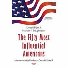 Fifty Most Influential Americans: Interviews with Professor Donald Elder III by Michael F. Shaughnessy (Hardback, 2016)