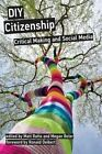 DIY Citizenship: Critical Making and Social Media by MIT Press Ltd (Hardback, 2014)