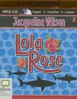 Lola Rose by Jacqueline Wilson (CD-Audio, 2015)