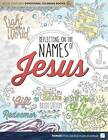 Reflecting on the Names of Jesus: Jesus-Centered Coloring Book for Adults by Group Publishing (Book, 2016)
