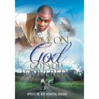 Move On, God Got You Covered! by Prophet Kofi Adonteng Boateng, Dr Prophet Kofi Adonteng Boateng (Hardback, 2011)
