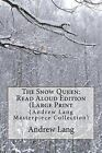 The Snow Queen: Read Aloud Edition (Large Print: (Andrew Lang Masterpiece Collection) by Hans Christian Andersen, Andrew Lang (Paperback / softback, 2015)