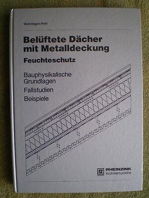 Business & Industrie Herzhaft Belüftete Dächer Mit Metalldeckung Feuchteschutz Tauwasserbildung Fallstudien
