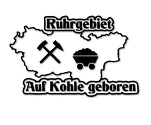 Auf-Kohle-geboren-Aufkleber-Ruhrpott-Ruhrgebiet-Fun-15-8cm-Auto-decal-24-8243