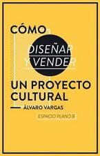 C?mo Dise?ar y Vender un Proyecto Cultural: By Plano B, Espacio