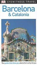 Eyewitness Travel Guide: DK Eyewitness Travel Guide Barcelona and Catalonia by Dorling Kindersley Publishing Staff (2018, Paperback)