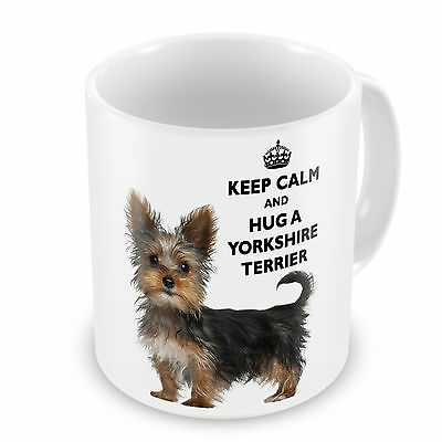 Keep Calm And Hug A Yorkshire Terrier Coffee / Tea Mug