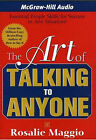 The Art of Talking to Anyone: Essential People Skills for Success in Any Situation by Rosalie Maggio (CD-Audio, 2005)