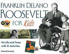 Franklin Delano Roosevelt for Kids: His Life and Times with 21 Activities by Richard Panchyk (Paperback, 2007)
