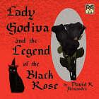 Lady Godiva and the Legend of the Black Rose by David R Fernandez (Paperback / softback, 2008)