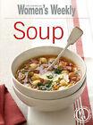 Soup by The Australian Women's Weekly (Paperback, 2007)
