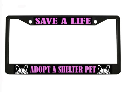 """/""""SAVE A LIFE ADOPT A SHELTER PET/"""" Metal Auto License Plate Frame Car Tag Holder"""