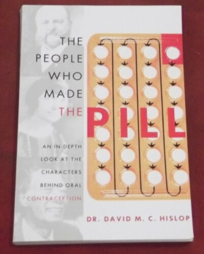 1 of 1 - THE PEOPLE WHO MADE THE PILL ~ Dr David Hislop ~CHARACTERS BEHIND ORAL CONTRACEP