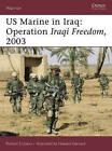 Us Marine in Iraq: Operation Iraqi Freedom, 2003 by Richard S. Lowry (Paperback, 2006)