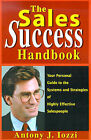 The Sales Success Handbook: Your Personal Guide to the Systems and Strategies of Highly Successful Salespeople by Anthony J Iozzi (Paperback / softback, 2000)