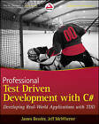 Professional Test Driven Development with C#: Developing Real World Applications with TDD by Jeff McWherter, James Bender (Paperback, 2011)