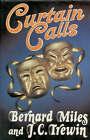 Curtain Calls by J. C. Trewin, Bernard Miles (Hardback, 1981)