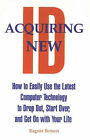 Acquiring New ID: How to Easily Use the Latest Technology to Drop Out, Start Over and Get on with Your Life by Ragnar Benson (Paperback, 1996)