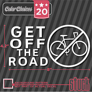 get off the road vinyl decal sticker anti bike bicycle funny hate no hipster ebay. Black Bedroom Furniture Sets. Home Design Ideas