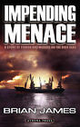 Impending Menace: A Story of Terror and Murder on the High Seas by Brian James (Paperback / softback, 2007)